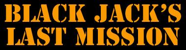 Black Jack's Last Mission